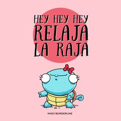Hey hey hey, relaja la raja. #humor #divertidas #frases #graciosas #quotes #funny Funny Spanish Memes, Spanish Humor, Funny Images, Funny Pictures, Mr Cat, Frases Love, Movie Subtitles, Mr Wonderful, Love Phrases