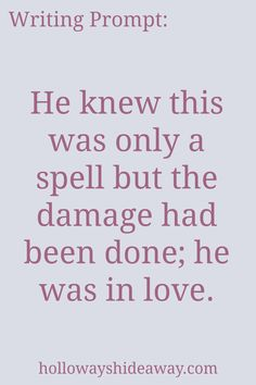Romance Writing Prompts-Apr2017-He knew this was only a spell but the damage had been done; he was in love.