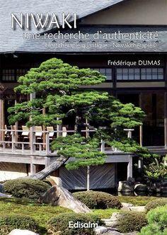 Niwaki do wa of japanese pruning by fredrique dumas | RDV in Spring 2015 for this third adventure ! In French, for all ...