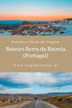 Visitar Serra da Estrela: Roteiro de 2 e 3 dias para descobrir a Serra We Are The World, Wonders Of The World, Us Travel, Travel Tips, Eurotrip, What A Wonderful World, Places To Visit, Europe, Sites