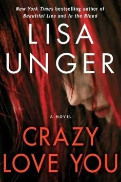 (12)Crazy Love You by Lisa Unger | Charlotte's Web of Books - -This one will make your heart pound and your blood curl.  Is it a ghost story or is it all real?