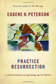 Themelios | Review: Practice Resurrection A Conversation On Growing Up In Christ | The Gospel Coalition