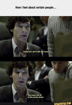"I swear my heart was already dying because of Stranger Things and alllllll of my other fandoms and I was bored so I went on Netflix and saw Sherlock so I was like ""Why not?"" And I watched the first episode and was ALREADY IN THE CORNER SOBBING AND MURMERING ""I can't take it I can't take it"" AND NOW I HAVE YET ANOTHER FANDOM TO BREAK MY DANG HEART WHICH IS ALREADY SHATTERED AND I THINK IM INSANE HECK IVE BEEN INSANE FOR A WHILE NOW  there's my life story"