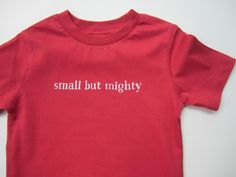 """Organic toddler t-shirt - """"small but mighty"""" - in radish (red)"""