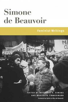 Simone de Beauvoir : feminist writings / edited by Margaret A. Simons and Marybeth Timmermann