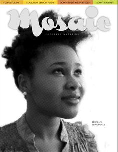 Mosaic #33: Chinelo Okparanta by Nicole Y. Dennis-Benn, Ifeona Fulani by Celesti Colds Fechter, reviews, poetry and more. SUBSCRIBE TODAY!