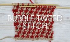 Stitch of the Week: Bubble Tweed – Deramores