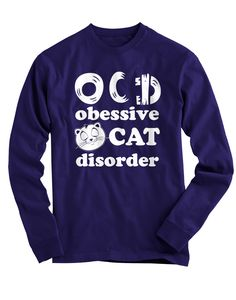 "Pick your favorite style: Do you love Cats? This funny ""O.C.D."" design is made just for you! - Guaranteed safe and secure checkout via Amazon / VISA / MASTERCARD. - Buy 2 or more and ships for the sam"