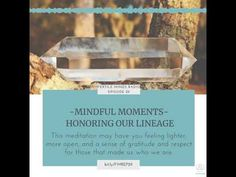 Fertile Minds Radio - Mindful Moments- Honoring Our Lineage - Episode 29- - Use the Visit link for today's full, free episode –