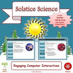 Great for Christmas/Winter Holiday, January or February!Teach your K-3 students about the  science behind the winter season with three engaging lessons.  Learn how winter traditions are a reflection of changes in the Earth during this darker, colder season.Students will learn about: Winter lights--candles, lights and fires--and winter life--seeds, evergreens and berries--as signs of changes in sunlight during winter.After a computer interactive presentation, students will observe three…