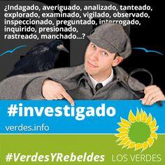 Imputado no, mejor investigado, o quizá interrogado, o tal vez inquirido, o rastreado y manchado. Por Toni Roderic, Presidente de Los Verdes