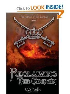 Reclaiming Ter Chadain: Protector of Ter Chadain (The Protector of Ter Chadain): C S Yelle: 9780984634811: Amazon.com: Books