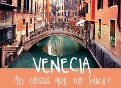 Te contamos 10 cosas que no deberías hacer en Venecia