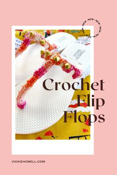 Vickie Howell shows how to embellish a pair of flip flops with simple crochet! Crochet Flip Flops, Simple Crochet, Wrist Warmers, Crochet Accessories, Mittens, Embellishments, Wraps, Pattern, Fingerless Mitts