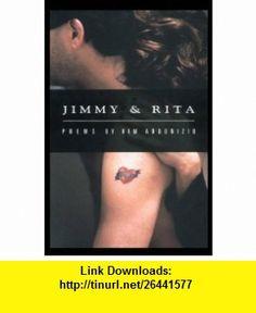 Jimmy  Rita (American Poets Continuum) (9781880238417) Kim Addonizio , ISBN-10: 1880238411  , ISBN-13: 978-1880238417 ,  , tutorials , pdf , ebook , torrent , downloads , rapidshare , filesonic , hotfile , megaupload , fileserve