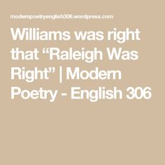 "Williams was right that ""Raleigh Was Right"" 
