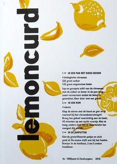 Lemoncurd | 27.5 x 18.5 cm, boekdruk met linosnede met 1 steunkleur, één blad | Papier: Steinbach 300 grams | Letter: Gill 12 punt en houten letter | oplage 35 | 2018 | € 10, per 2 € 16