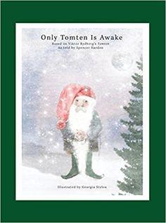 Only Tomten Is Awake: Viktor Rydberg, Georgia Stylou, Spencer Harden: 9780692579084: Amazon.com: Books