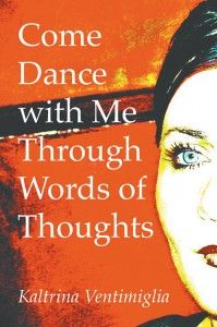 """Congrats Kaltrina Ventimiglia on the release of """"Come Dance with Me Through Words of Thoughts"""" #newreleases"""