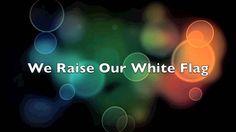 Chris Tomlin White Flag w/lyrics