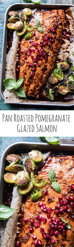 Pan Roasted Pomegranate Glazed Salmon | halfbakedharvest.com @hbharvest