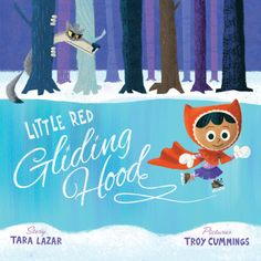 LITTLE RED GLIDING HOOD by Tara Lazar, illustrated by Troy Cummings (Mr. Pig LIVE. . . with Little Red Gliding Hood!)
