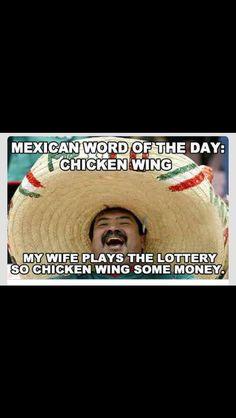 Mexican word of the day Mexican Word Of Day, Mexican Words, Mexican Quotes, Mexican Humor, Word Of The Day, Funny Mexican Jokes, Funny Signs, Funny Jokes, Hilarious