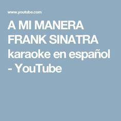 A MI MANERA FRANK SINATRA karaoke en español - YouTube