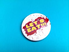 Let's Eat Five Nights At Freddy's Inspired by PincraftButtons, $1.00
