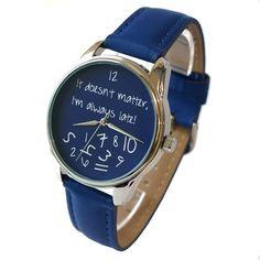 ZIZ Blue It Doesn't Matter I'm Always Late Watch by ZIZAccessories