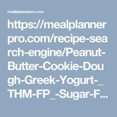 https://mealplannerpro.com/recipe-search-engine/Peanut-Butter-Cookie-Dough-Greek-Yogurt-_THM-FP_-Sugar-Free_-2006321#.WKujiSP57pQ.pinterest