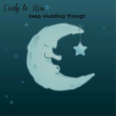 Early to rise: Keep Muddling Through. Made me think of you @brooke wilson