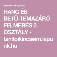HANG ÉS BETŰ-TÉMAZÁRÓ FELMÉRÉS 2. OSZTÁLY - tanitoikincseim.lapunk.hu