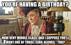 Downton Abbey birthday meme