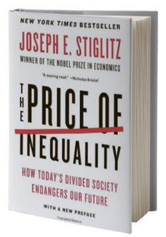 The Price of Inequality: How Todays Divided Society Endangers Our Future ::::: Joseph E. Stiglitz