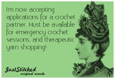 I'm now accepting applications for a crochet partner. Must be available for emergency crochet sessions, and therapeutic yarn shopping! Knitting Quotes, Knitting Humor, Crochet Humor, Knitting Yarn, Funny Crochet, Crochet Quilt, Crochet Yarn, Crochet Hooks, Learn To Crochet