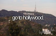 go to hollywood.