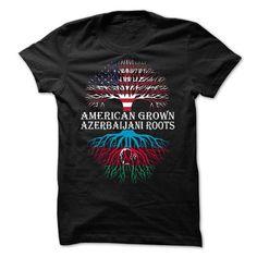 AMERICAN GROWN - AZERBAIJANI ROOTS T-SHIRTS, HOODIES, SWEATSHIRT (23.97$ ==► Shopping Now)