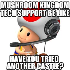 How I imagine the mushroom kingdom customer support would play out. Funny Gaming Pictures, Funny Gaming Memes, Funny Games, Funny Pictures, Mario Funny, Mario Memes, Video Game Logic, Cartoon Video Games, Super Mario Brothers