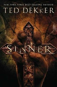 Sinner, the third and final addition in Ted Dekker's Books of History Chronicles