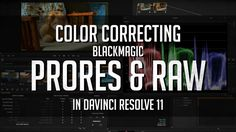 Color Correcting Blackmagic ProRes and Raw Footage in DaVinci Resolve 11 on…