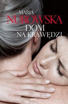 """Maria Nurowska, """"Dom na krawędzi"""", Znak, Kraków 2012. Mario, Dom, Movies, Movie Posters, Films, Film Poster, Cinema, Movie, Film"""