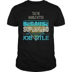 TILE OR MARBLE SETTER #name #tshirts #MARBLE #gift #ideas #Popular #Everything #Videos #Shop #Animals #pets #Architecture #Art #Cars #motorcycles #Celebrities #DIY #crafts #Design #Education #Entertainment #Food #drink #Gardening #Geek #Hair #beauty #Health #fitness #History #Holidays #events #Home decor #Humor #Illustrations #posters #Kids #parenting #Men #Outdoors #Photography #Products #Quotes #Science #nature #Sports #Tattoos #Technology #Travel #Weddings #Women