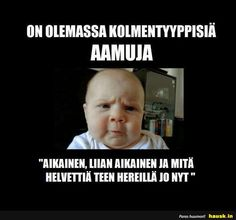 On olemassa... - HAUSK.in Pokerface, Morning Inspiration, I Can Relate, Mood Quotes, Funny Photos, Funny Texts, Puns, Cool Words, Haha