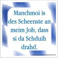 I Dad Song U2026 I Mog Meinu0027 Job! Bayerische SprücheBayrischCoole ...
