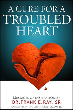 A cure for trobled heart Frank E.Ray Talin.net coverdesign