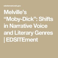"""Melville's """"Moby-Dick"""": Shifts in Narrative Voice and Literary Genres 