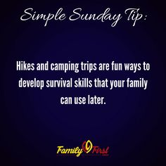 Family emergency tips - Use hikes and camping trips to help develop survival skills