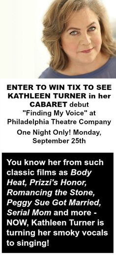 Philly Tinsel & Tine is raffling off 2 tickets to see Actress Kathleen Turner in a One Night Only Cabaret at Philadelphia Theater Company on 9/25/17 - Enter to Win!