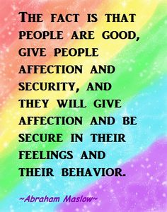 Abraham Maslow Rainbow Words Of Wisdom Preschool Quotes, Rainbow Words, Peace Love And Understanding, Abraham Maslow, How To Read People, Pity Party, Tough Love, Psychology Facts, Toxic Relationships